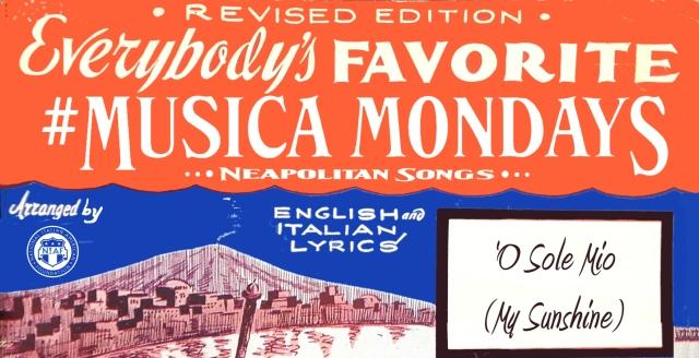 Musica Monday O Sole Mio BLOG Banner
